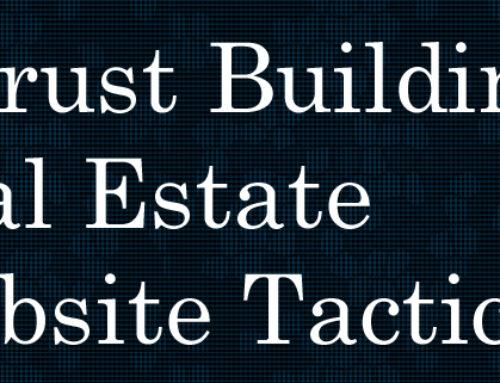 5 Tactics That Get Prospectsto Trust Your Real Estate Website